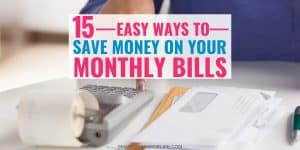 Want to reduce your monthly bills at home? Learn these 15 easy ways to save money on your monthly bills. These money saving tips will help you save more money every month! Learn how to lower your utility bills at home and have more room in your budget! #Moneysavingtips #Frugalliving