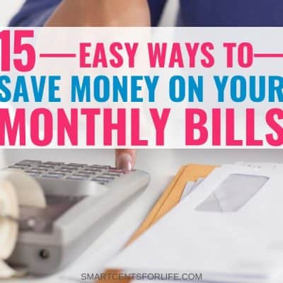 15 Easy Ways to Save Money on Your Monthly Bills