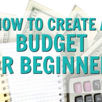 How to Create a Budget: Budgeting For Beginners
